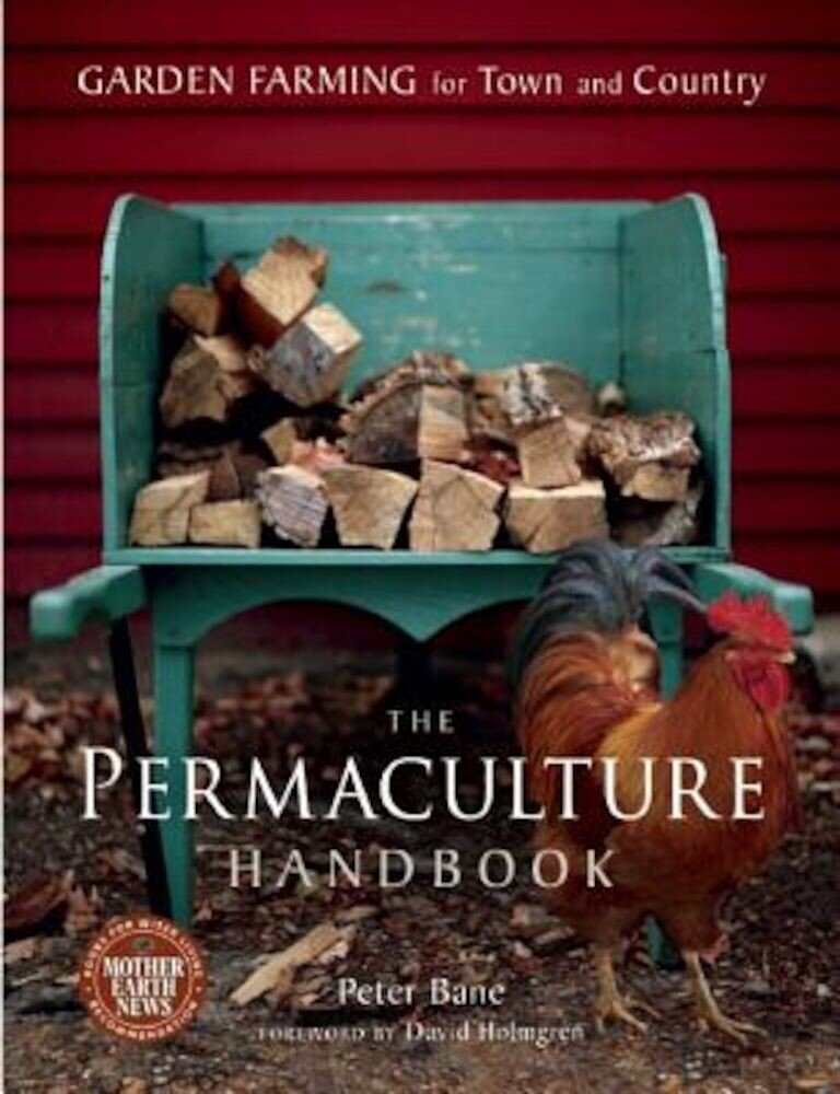 The Permaculture Handbook: Garden Farming for Town and Country, Paperback