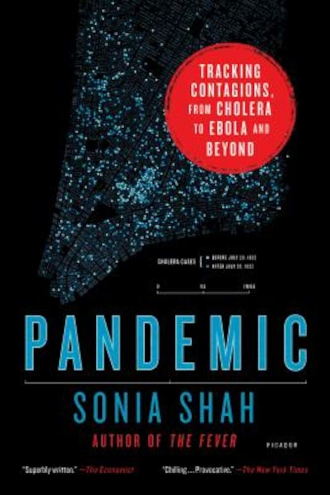 Pandemic: Tracking Contagions, from Cholera to Ebola and Beyond, Paperback