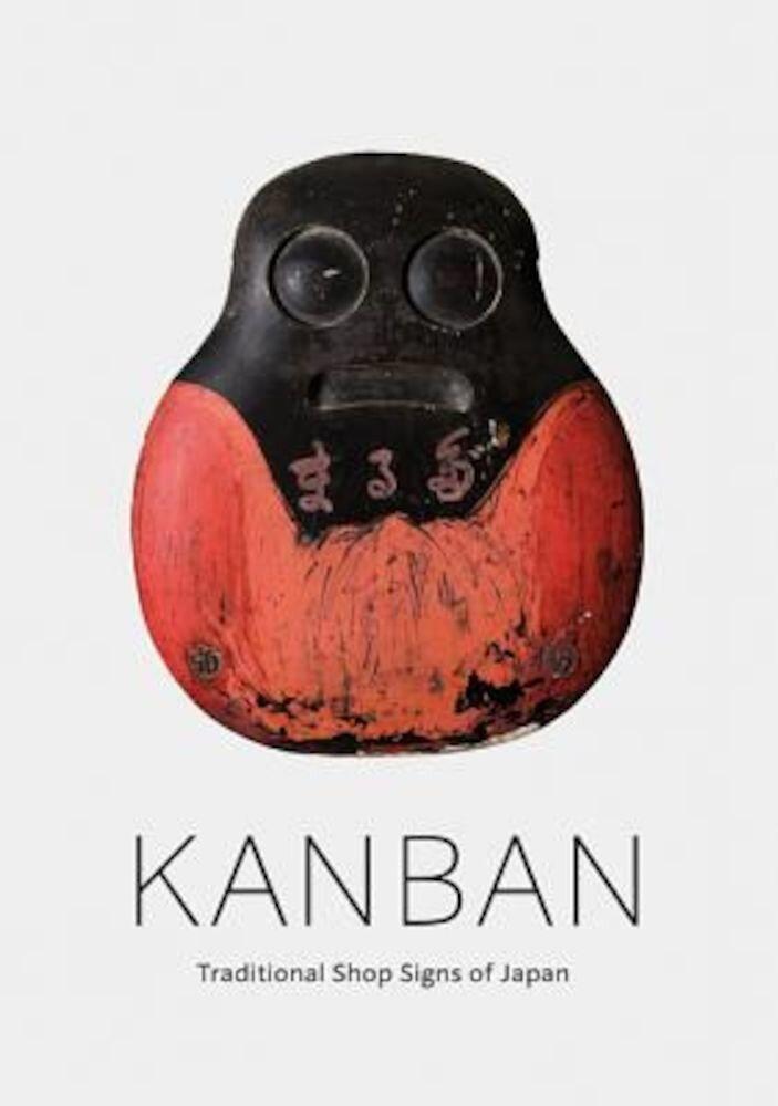 Kanban: Traditional Shop Signs of Japan, Hardcover