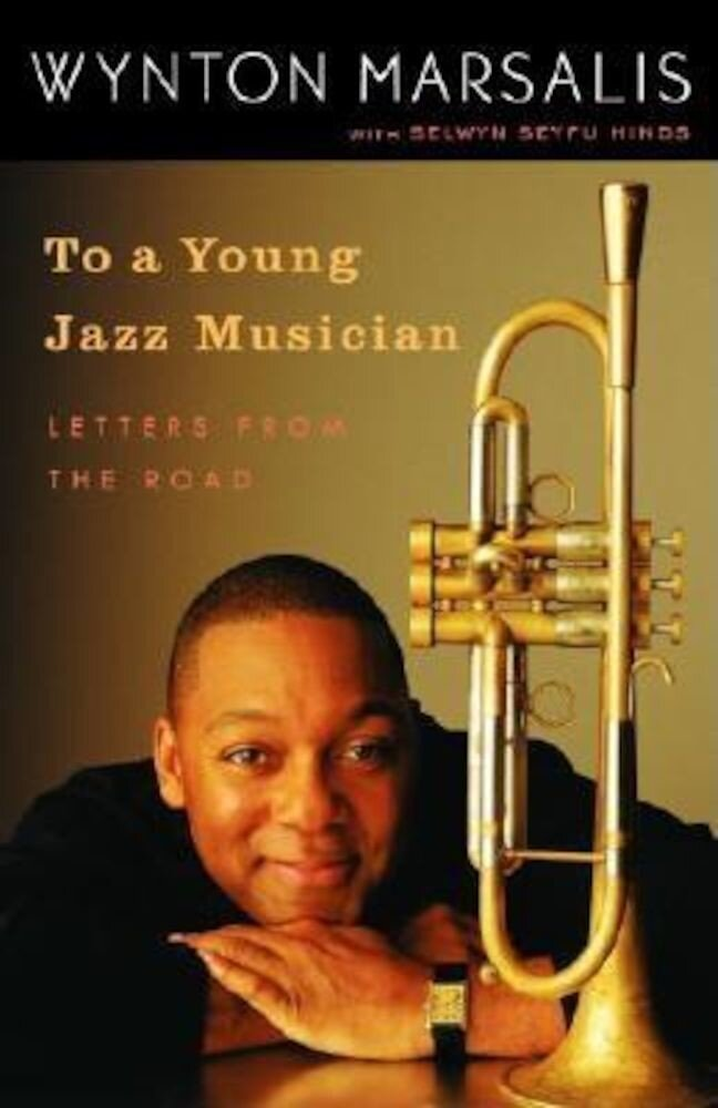 To a Young Jazz Musician: Letters from the Road, Paperback