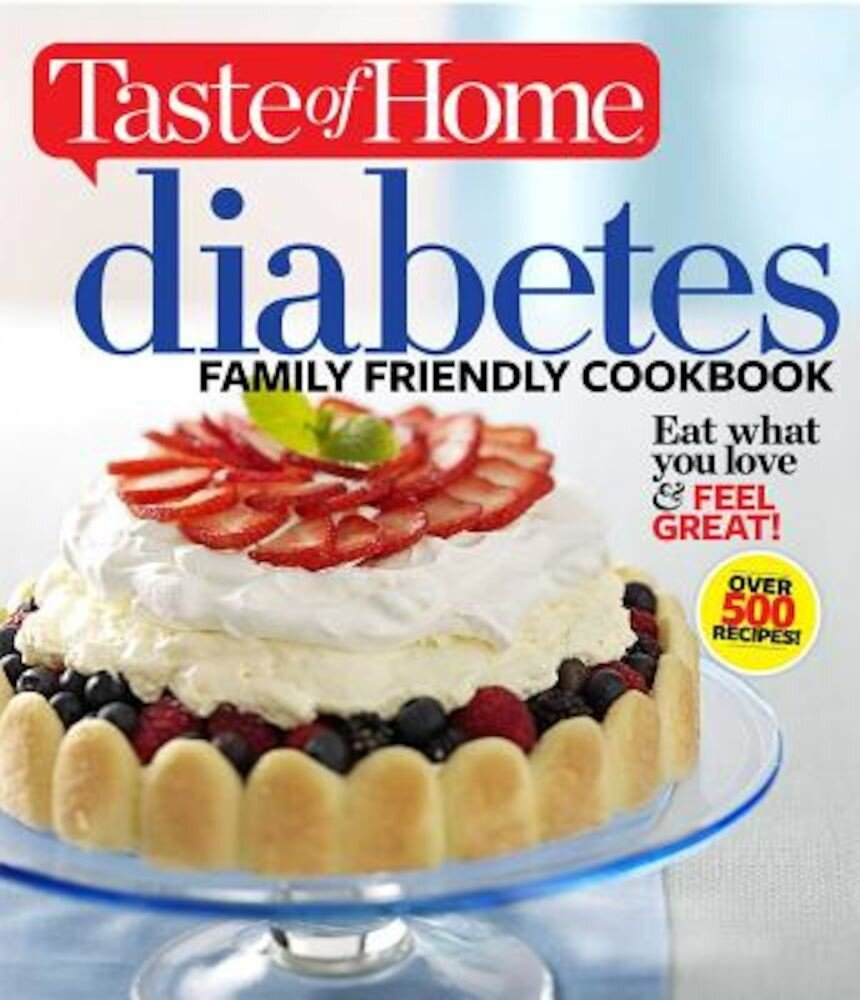 Taste of Home Diabetes Family Friendly Cookbook, Paperback