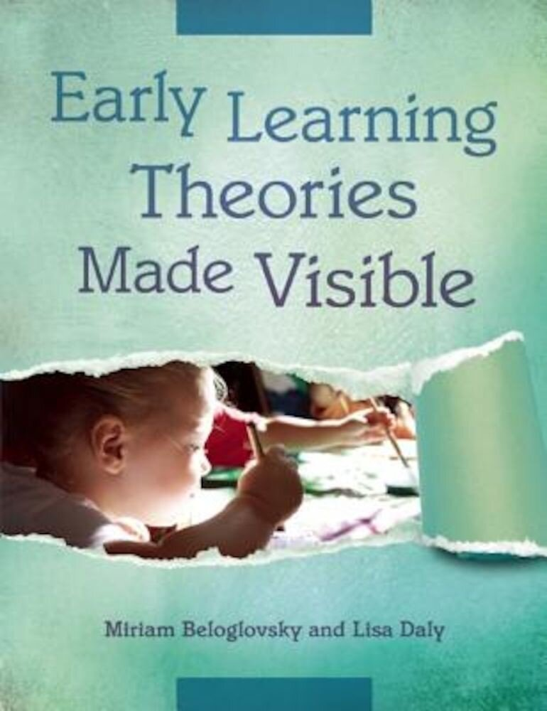 Early Learning Theories Made Visible, Paperback