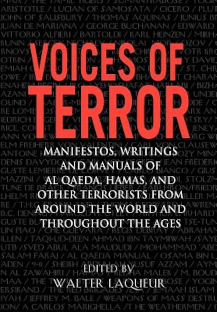 Voices of Terror: Manifestos, Writings, and Manuals of Al-Qaeda, Hamas and Other Terrorists from Around the World and Throughout the Age, Paperback