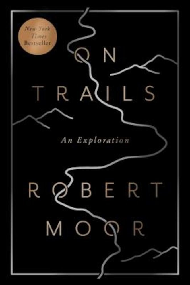 On Trails: An Exploration, Paperback