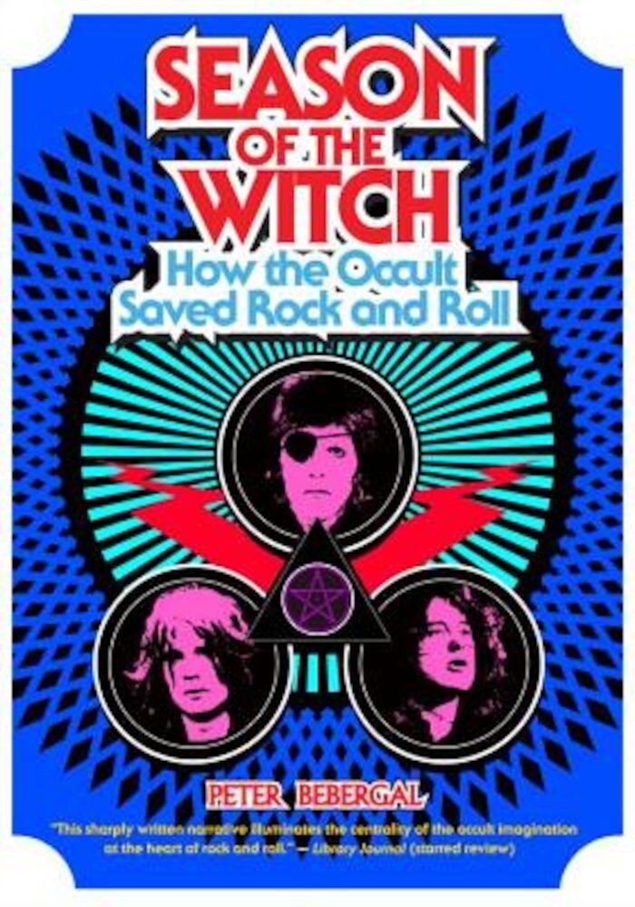 Season of the Witch: How the Occult Saved Rock and Roll, Paperback
