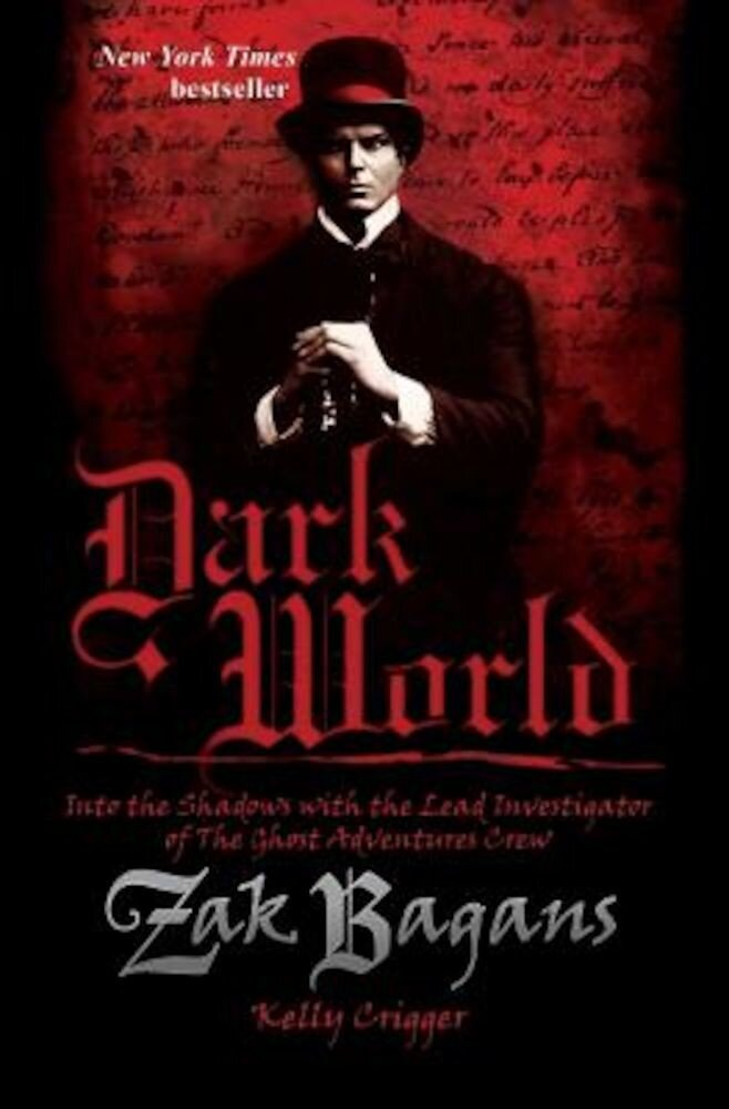Dark World: Into the Shadows with the Lead Investigator of the Ghost Adventures Crew, Paperback