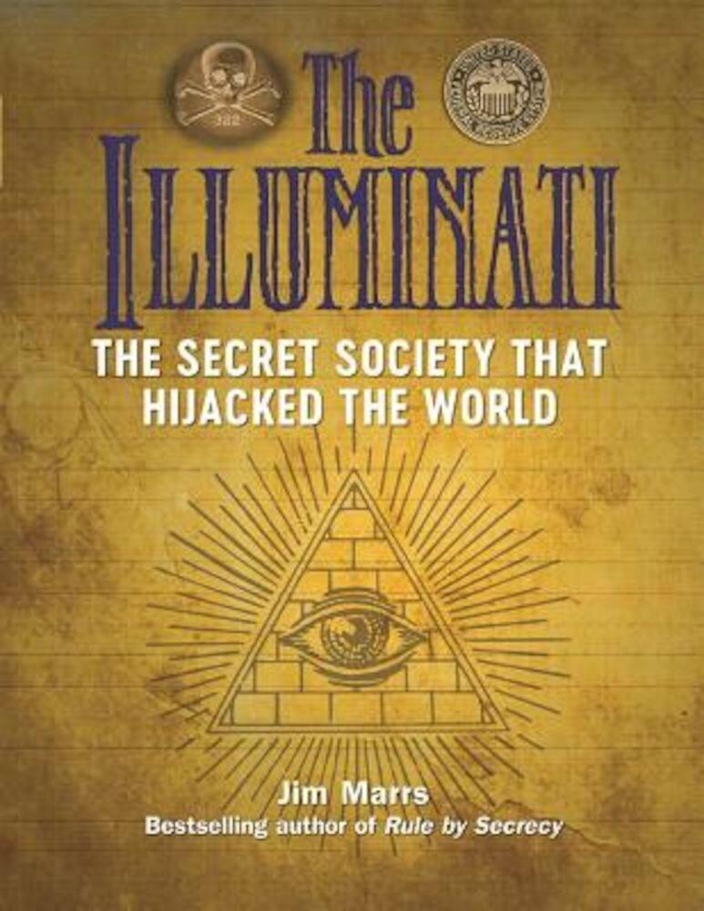 The Illuminati: The Secret Society That Hijacked the World, Paperback