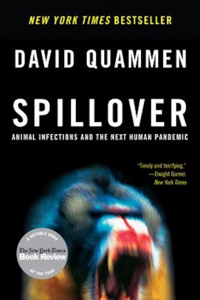 Spillover: Animal Infections and the Next Human Pandemic, Paperback