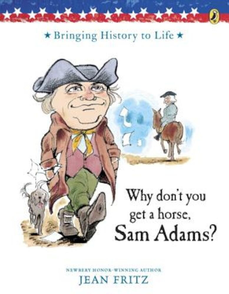 Why Don't You Get a Horse, Sam Adams?, Paperback