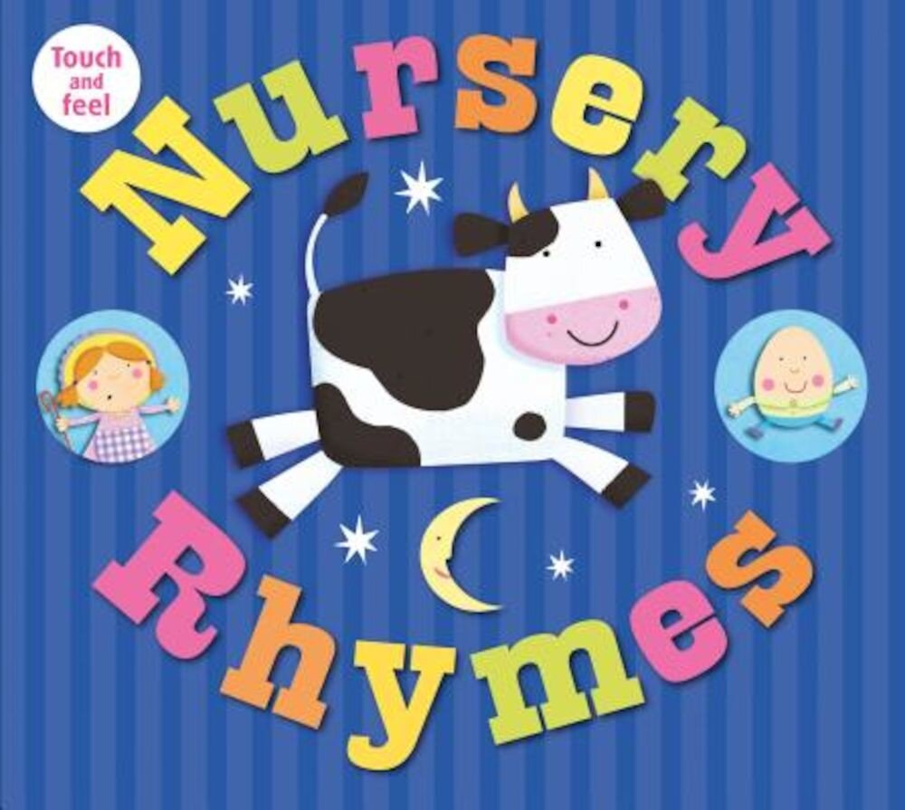 Nursery Rhymes Touch and Feel, Hardcover