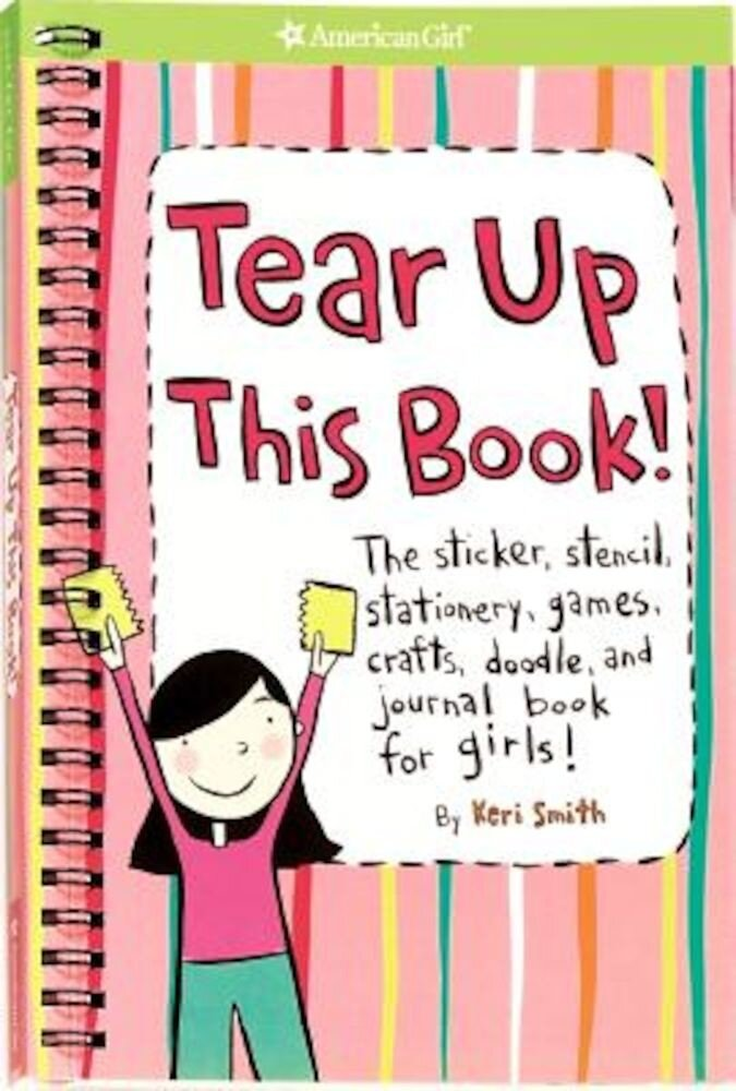 Tear Up This Book!: The Sticker, Stencil, Stationery, Games, Crafts, Doodle, and Journal Book for Girls!, Paperback