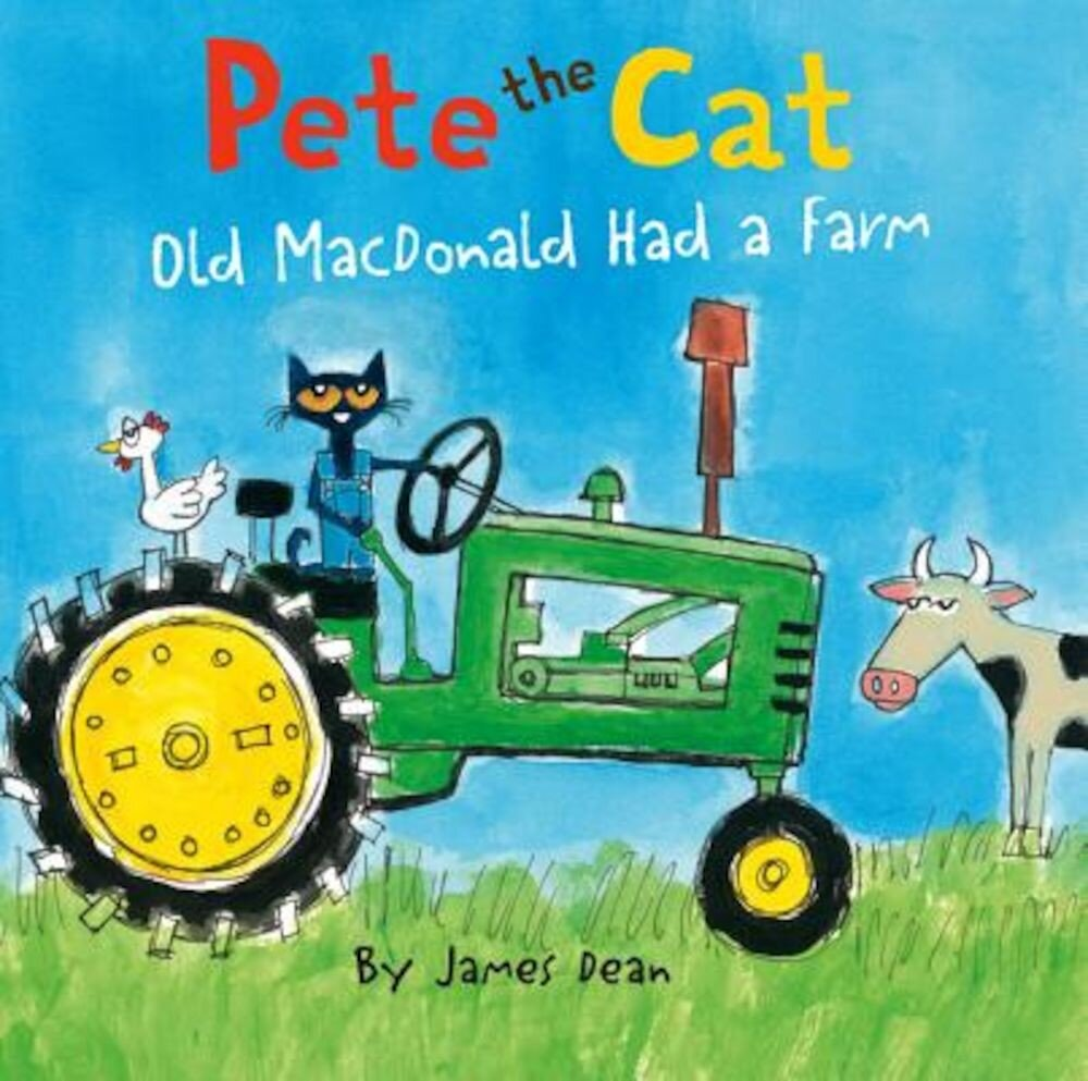Pete the Cat: Old MacDonald Had a Farm, Hardcover