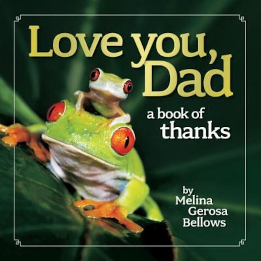 Love You, Dad: A Book of Thanks, Hardcover