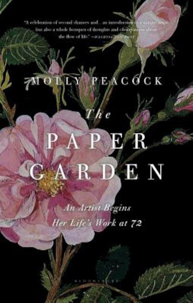 The Paper Garden: An Artist Begins Her Life's Work at 72, Paperback