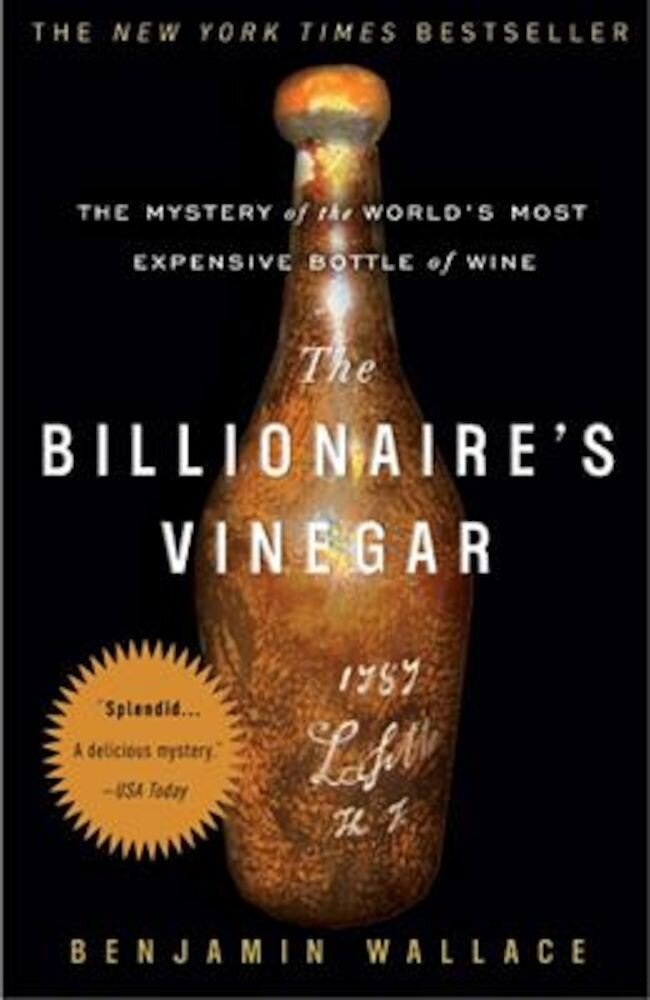 The Billionaire's Vinegar: The Mystery of the World's Most Expensive Bottle of Wine, Paperback