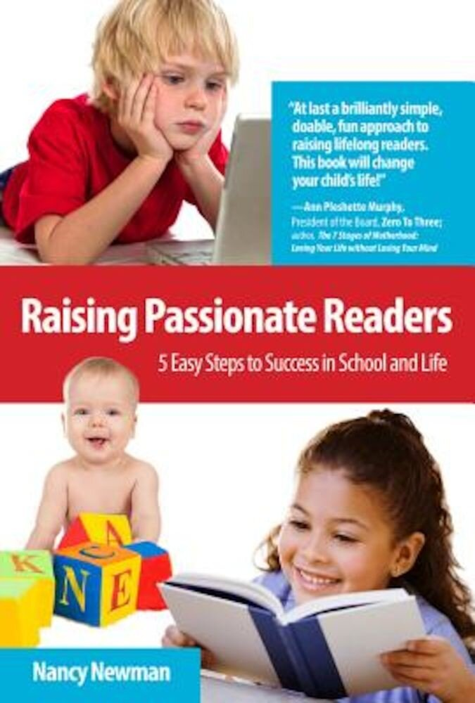 Raising Passionate Readers: 5 Easy Steps to Success in School and Life, Paperback