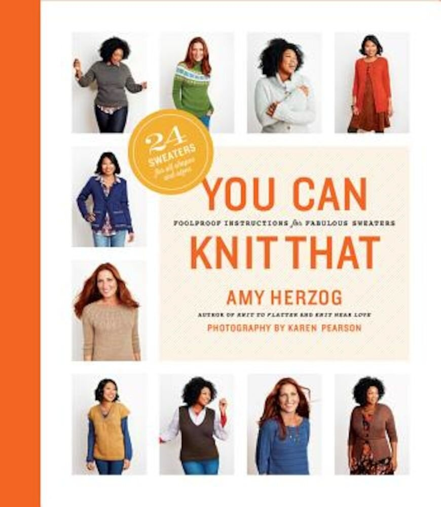 You Can Knit That: Foolproof Instructions for Fabulous Sweaters, Paperback