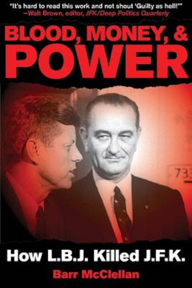 Blood, Money, & Power: How LBJ Killed JFK, Paperback
