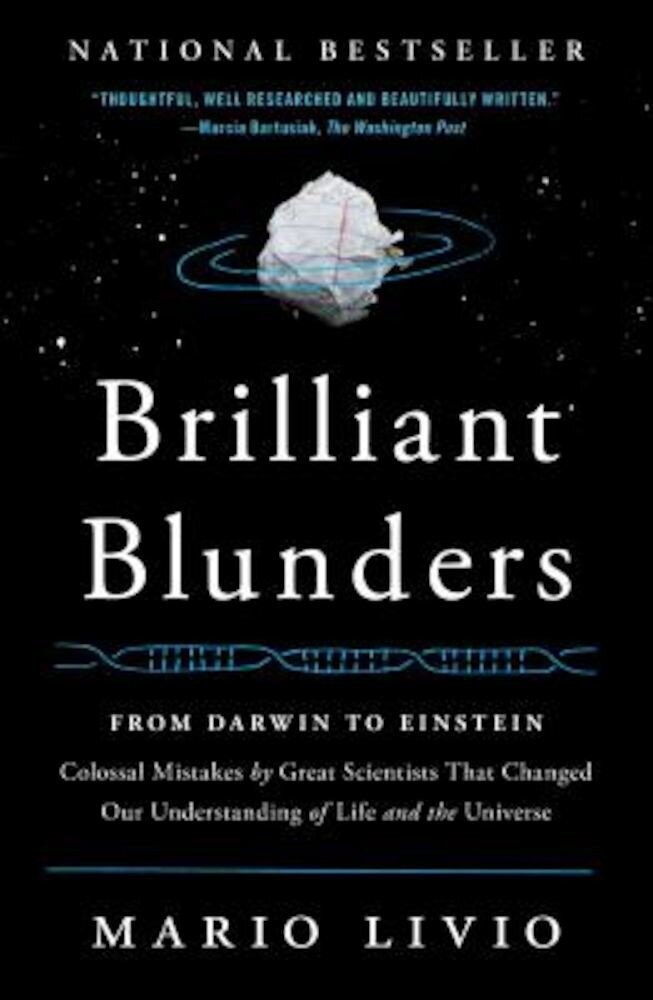 Brilliant Blunders: From Darwin to Einstein: Colossal Mistakes by Great Scientists That Changed Our Understanding of Life and the Universe, Paperback