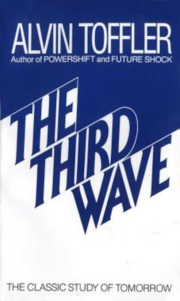 The Third Wave: The Classic Study of Tomorrow, Paperback