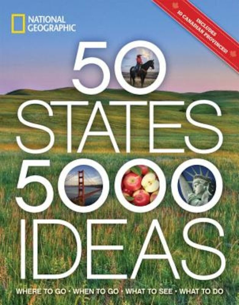 50 States, 5,000 Ideas: Where to Go, When to Go, What to See, What to Do, Paperback