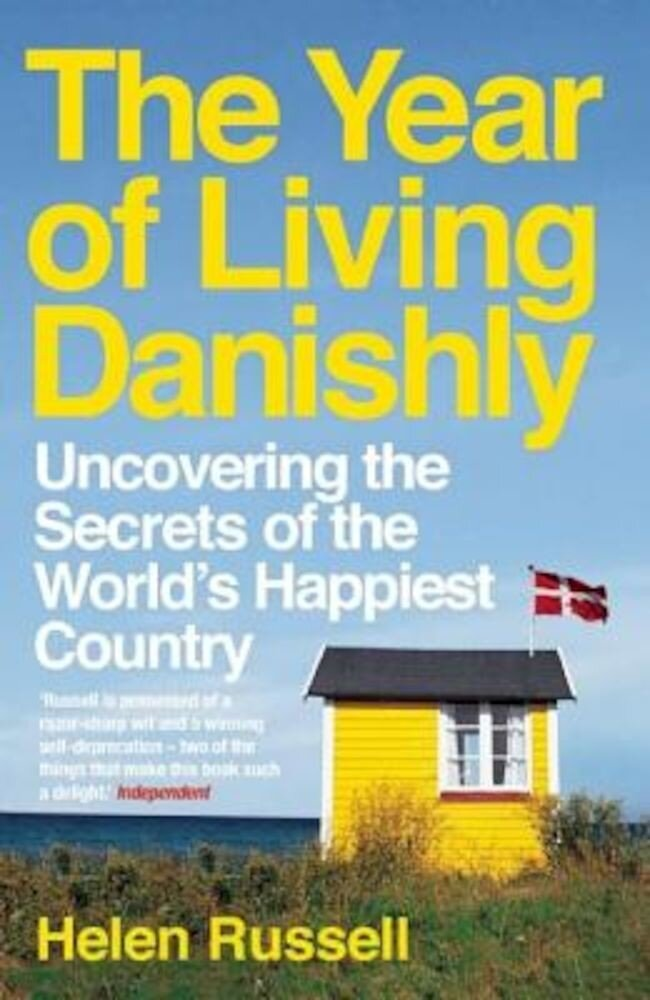 The Year of Living Danishly: Uncovering the Secrets of the World's Happiest Country, Paperback