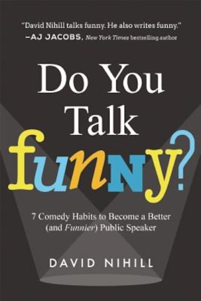 Do You Talk Funny?: 7 Comedy Habits to Become a Better (and Funnier) Public Speaker, Paperback