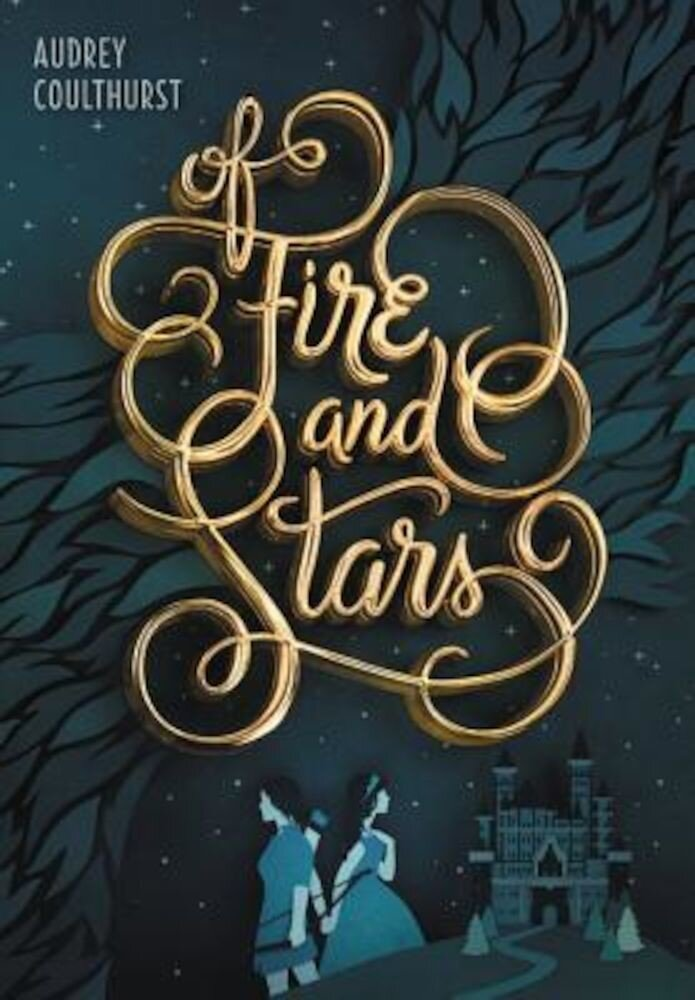 Of Fire and Stars, Hardcover