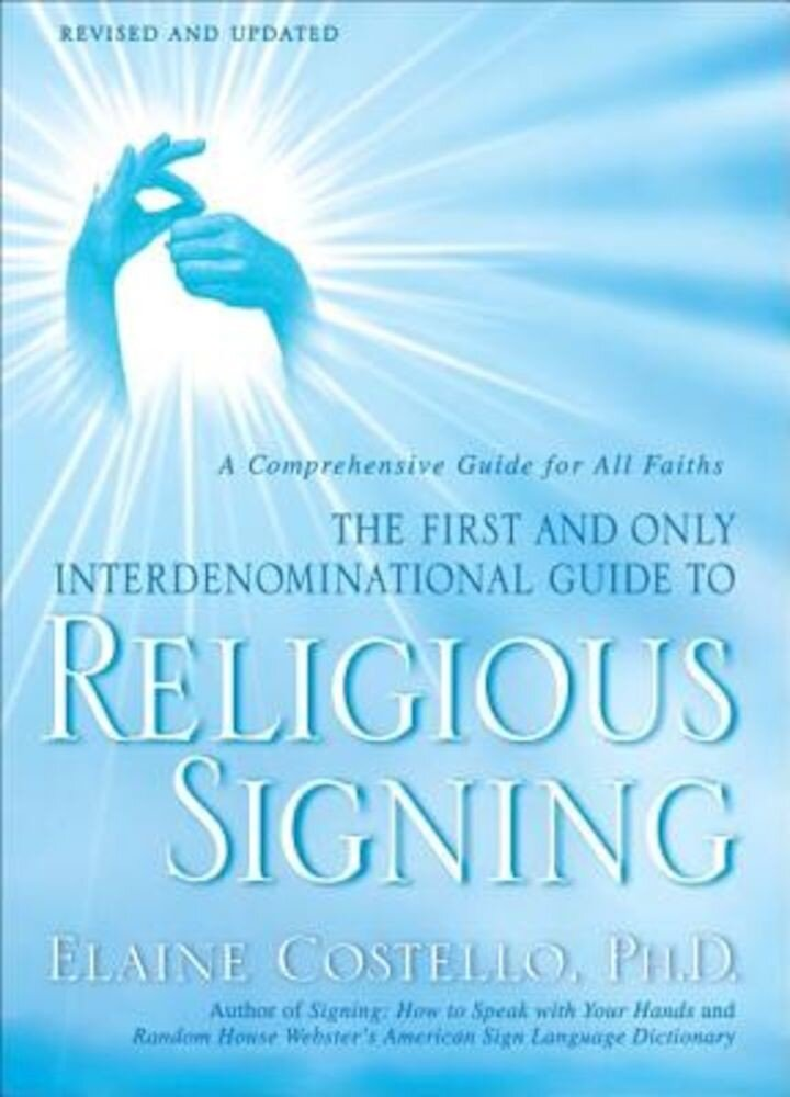 Religious Signing: A Comprehensive Guide for All Faiths, Paperback