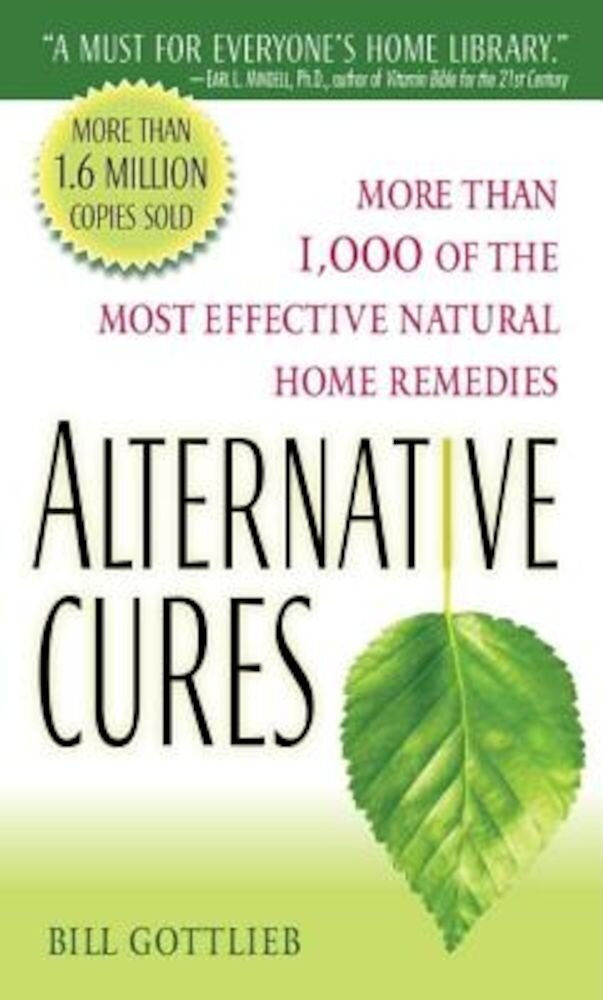 Alternative Cures: More Than 1,000 of the Most Effective Natural Home Remedies, Paperback