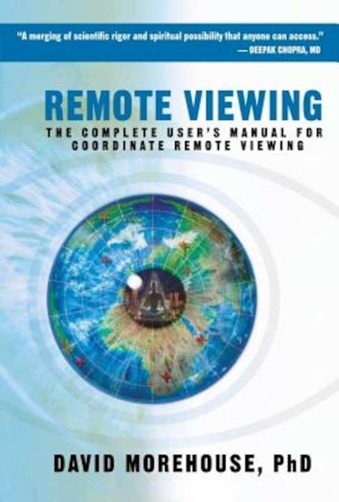 Remote Viewing: The Complete User's Manual for Coordinate Remote Viewing, Paperback