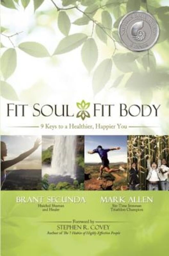 Fit Soul, Fit Body: 9 Keys to a Healthier, Happier You, Paperback
