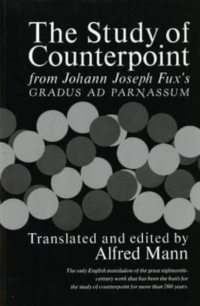 The Study of Counterpoint: From Johann Joseph Fux's Gradus Ad Parnassum, Paperback