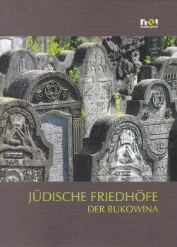 Coperta Carte Cimitire evreiesti din Bucovina (versiunea limba germana)