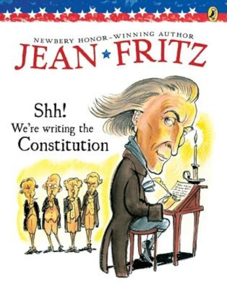 Shh! We're Writing the Constitution, Paperback