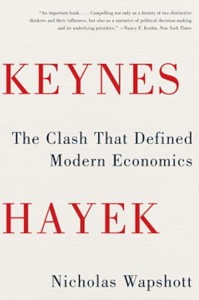 Keynes Hayek: The Clash That Defined Modern Economics, Paperback