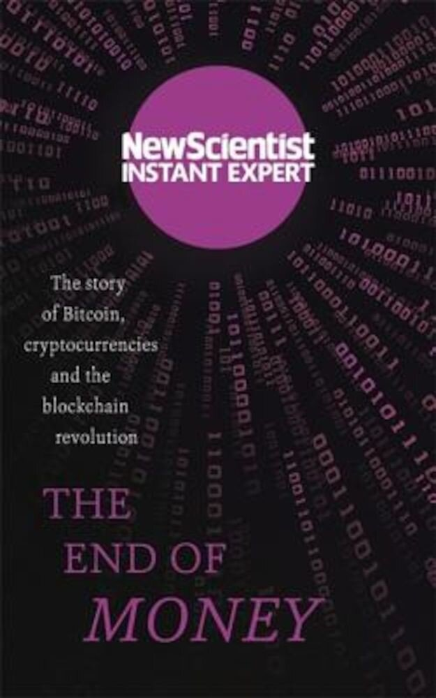 The End of Money: The Story of Bitcoin, Cryptocurrencies and the Blockchain Revolution, Paperback