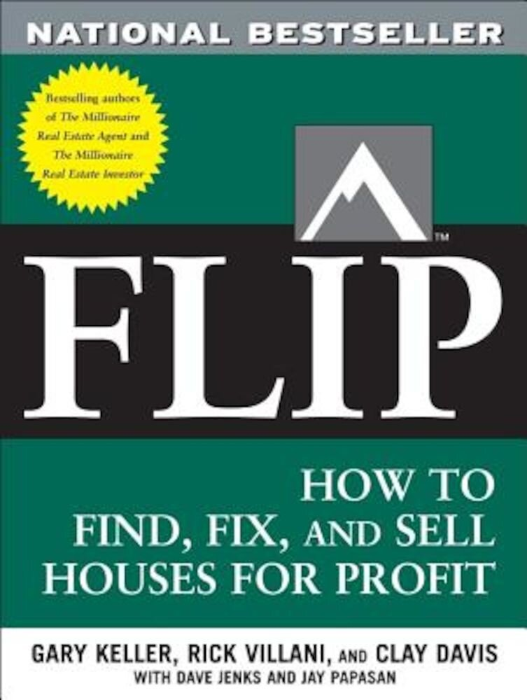 Flip: How to Find, Fix, and Sell Houses for Profit, Paperback