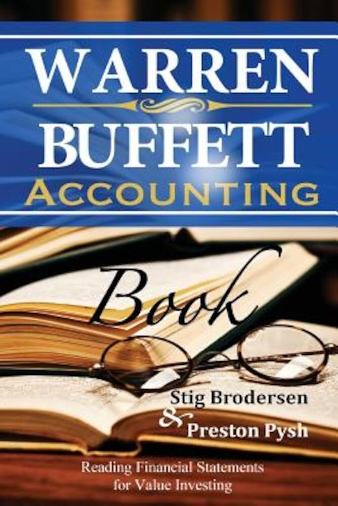 Warren Buffett Accounting Book: Reading Financial Statements for Value Investing, Paperback