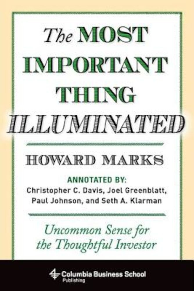 The Most Important Thing Illuminated: Uncommon Sense for the Thoughtful Investor, Hardcover