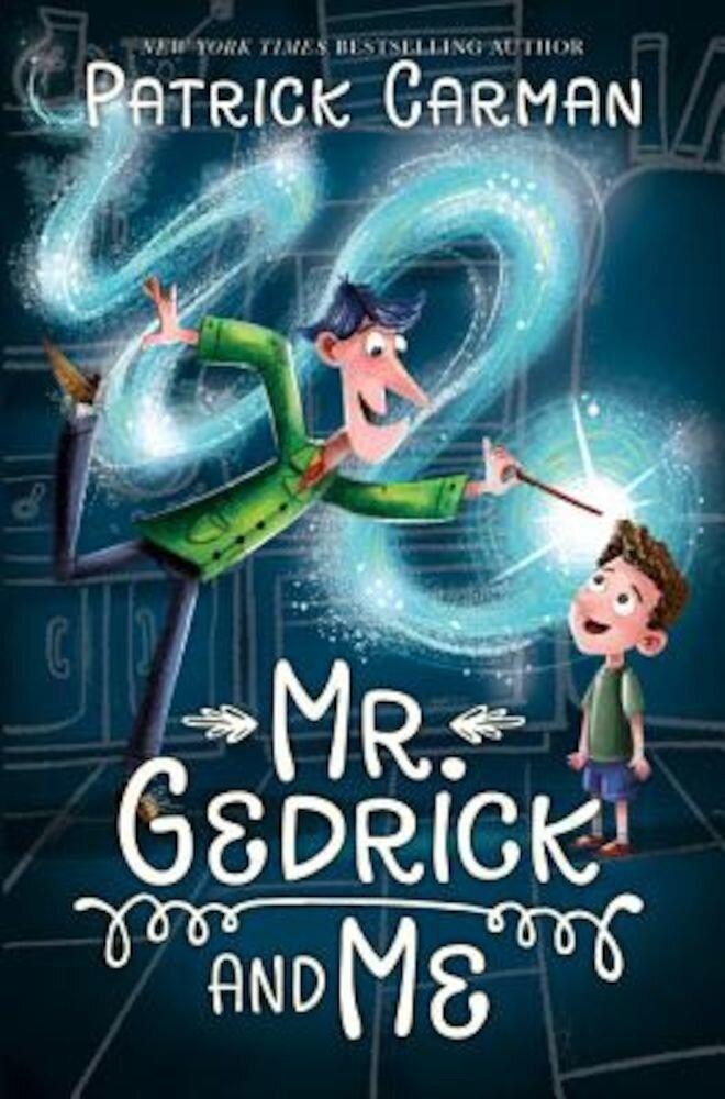 Mr. Gedrick and Me, Hardcover