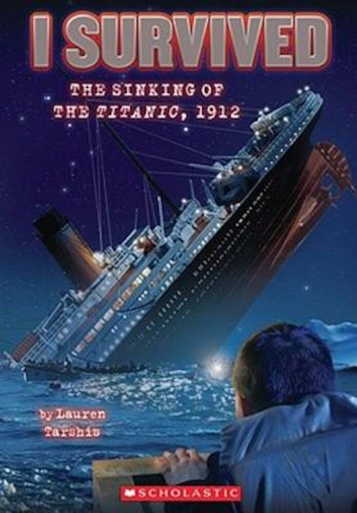 I Survived the Sinking of the Titanic, 1912, Hardcover
