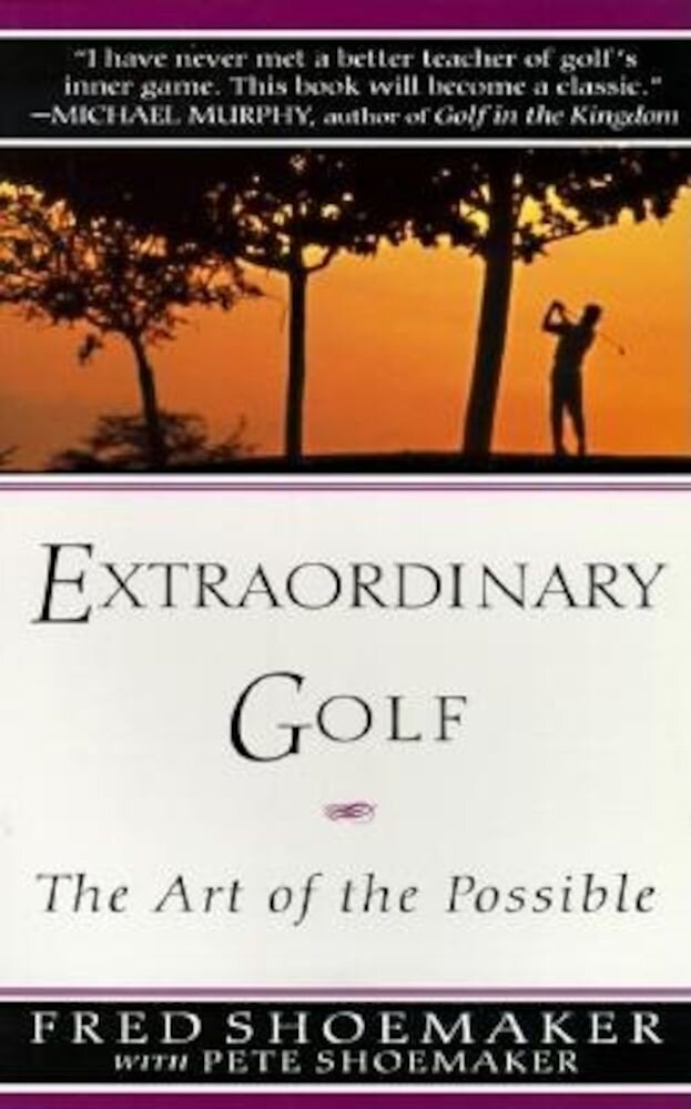 Extraordinary Golf: The Art of the Possible, Paperback