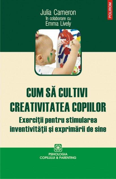 Cum sa cultivi creativitatea copiilor. Exercitii pentru stimularea inventivitatii si exprimarii de sine