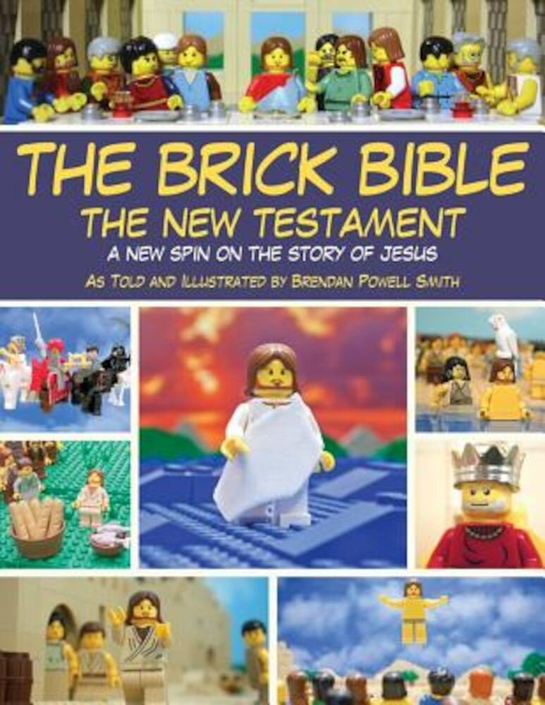 The Brick Bible: The New Testament: A New Spin on the Story of Jesus, Paperback