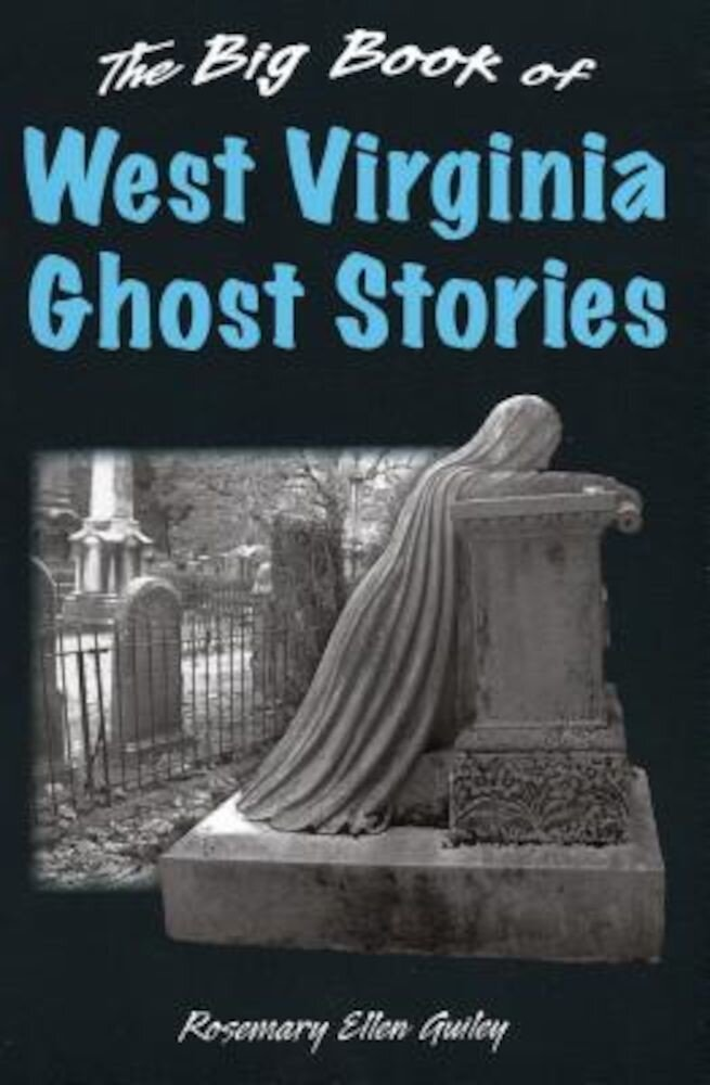 The Big Book of West Virginia Ghost Stories, Hardcover
