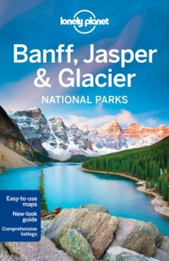 Lonely Planet Banff, Jasper and Glacier National Parks, Paperback