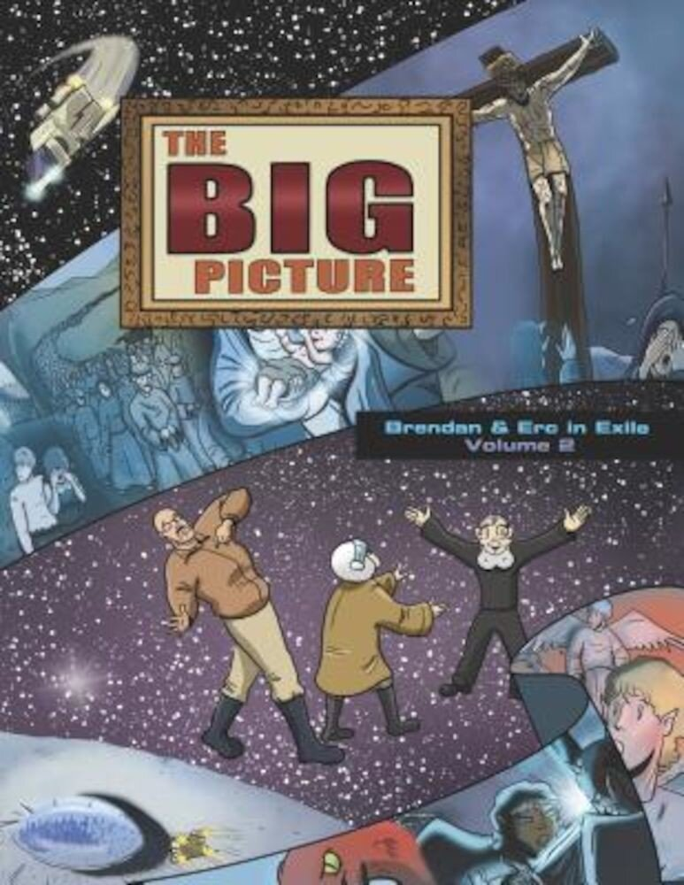 The Big Picture: Brendan and Erc in Exile, Volume 2, Paperback