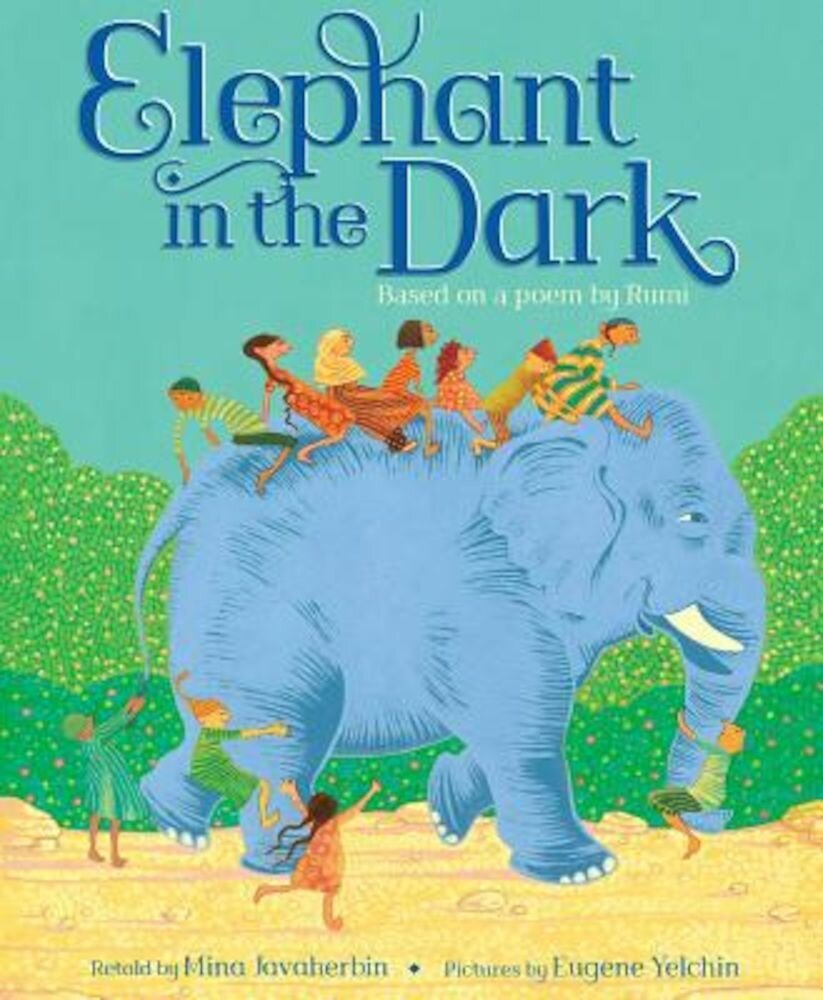 Elephant in the Dark: Based on a Poem by Rumi, Hardcover