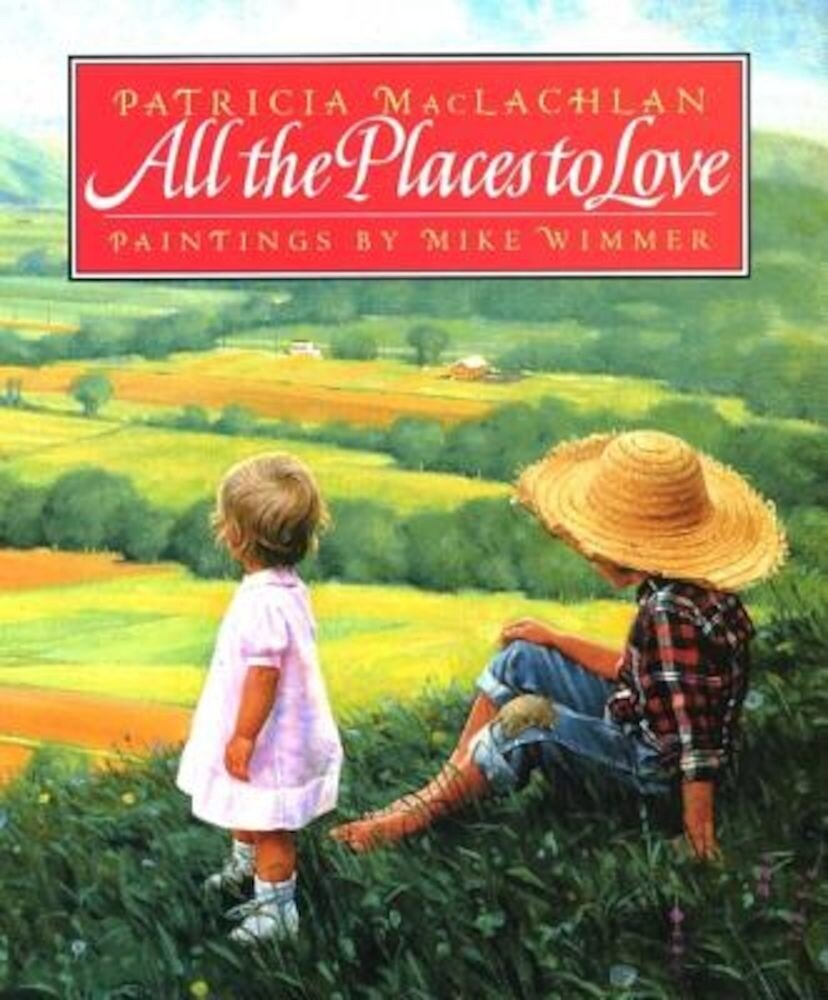 All the Places to Love, Hardcover